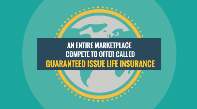 Guranteed Issue Life Insurance